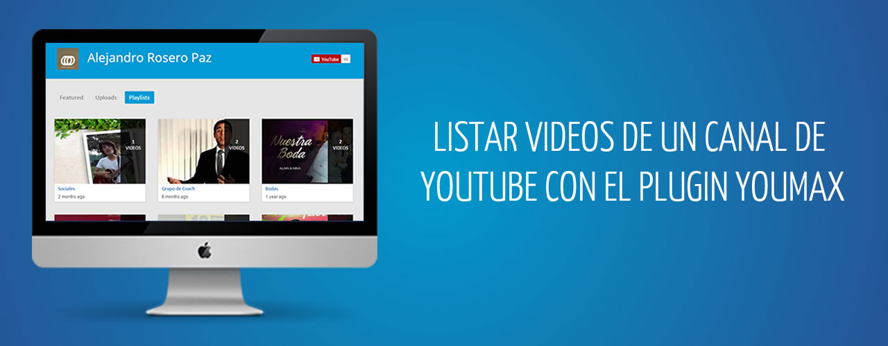 Mostrar videos de un canal de youtube con youmax